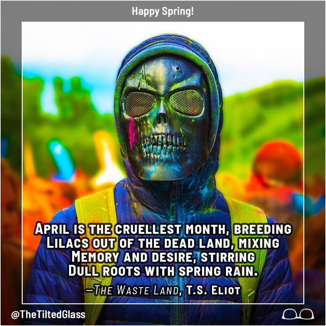 Happy Spring!  The Waste Land by T.S. Eliot