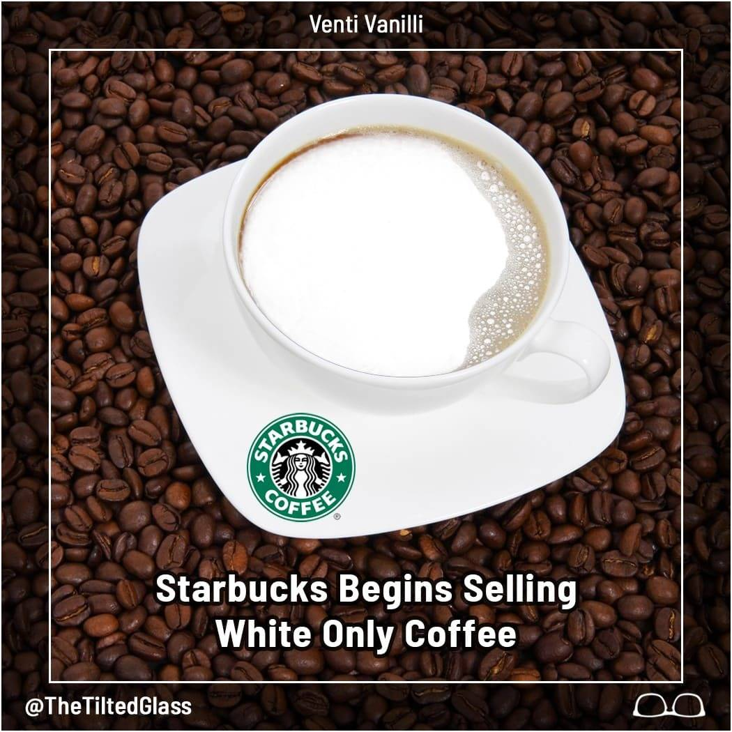 Starbucks Begins Selling White Only Coffee