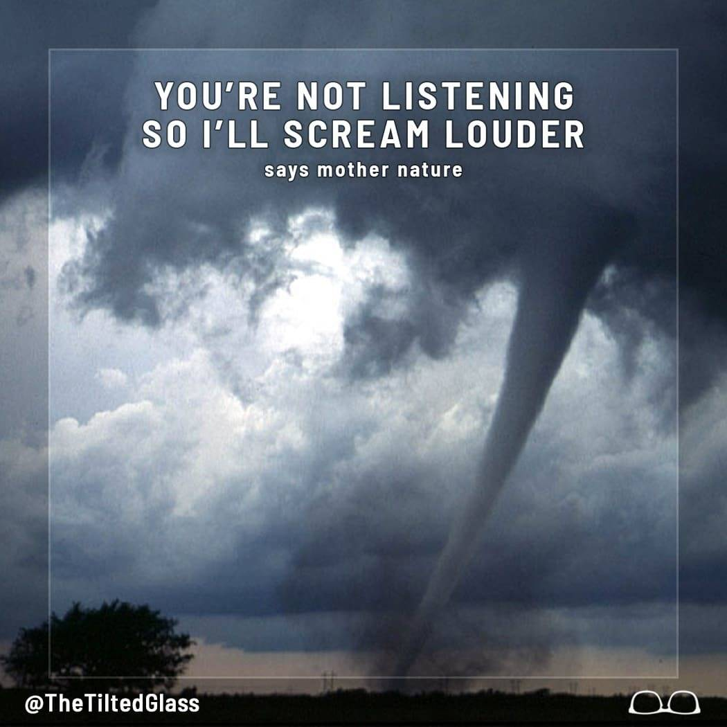 You're Not Listening So I'll Scream Louder, Says Mother Nature - Winds