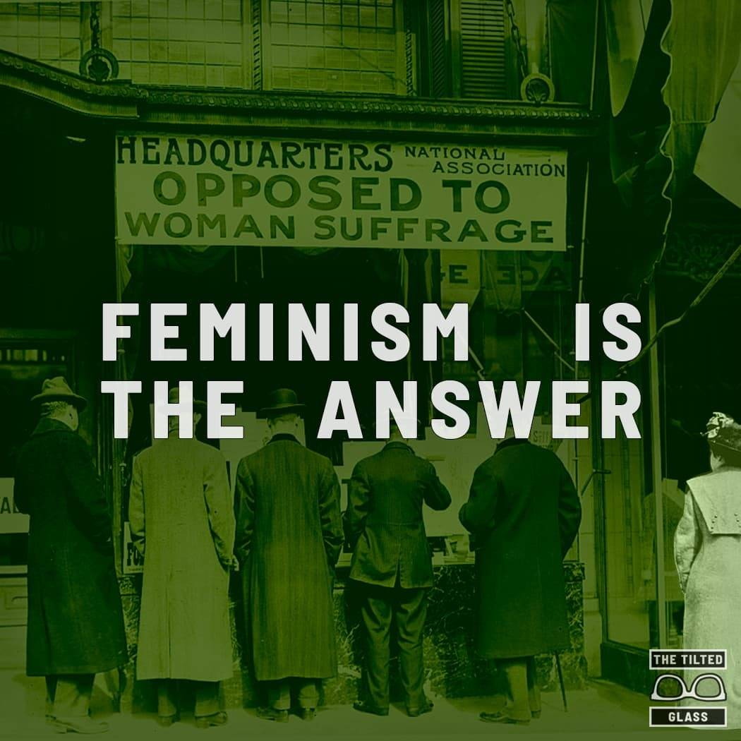 Feminism Is The Answer