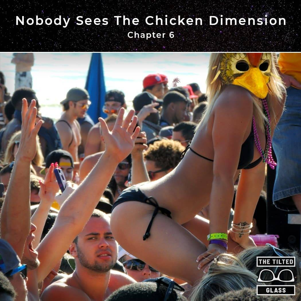 Nobody Sees The Chicken Dimension - Chapter 6 - Skin Deep