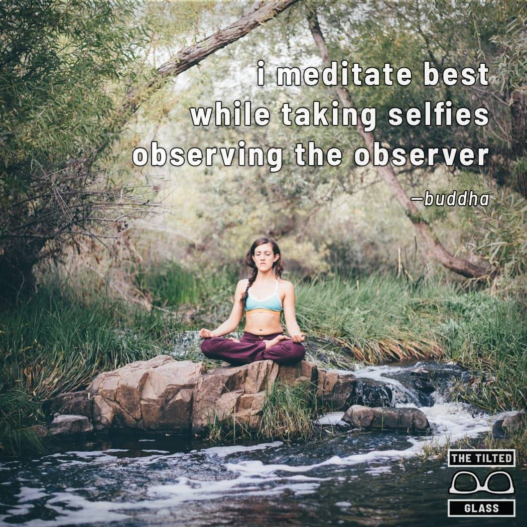 Buddha Has Quote on Meditation Selfie