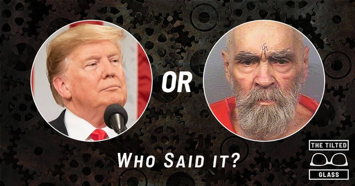 Quiz: Who Said It? Donald Trump or Charles Manson? Quotes from Cult Leaders