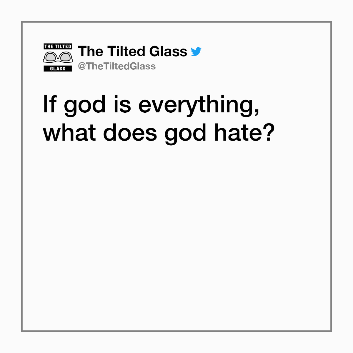 If god is everything, what does god hate?