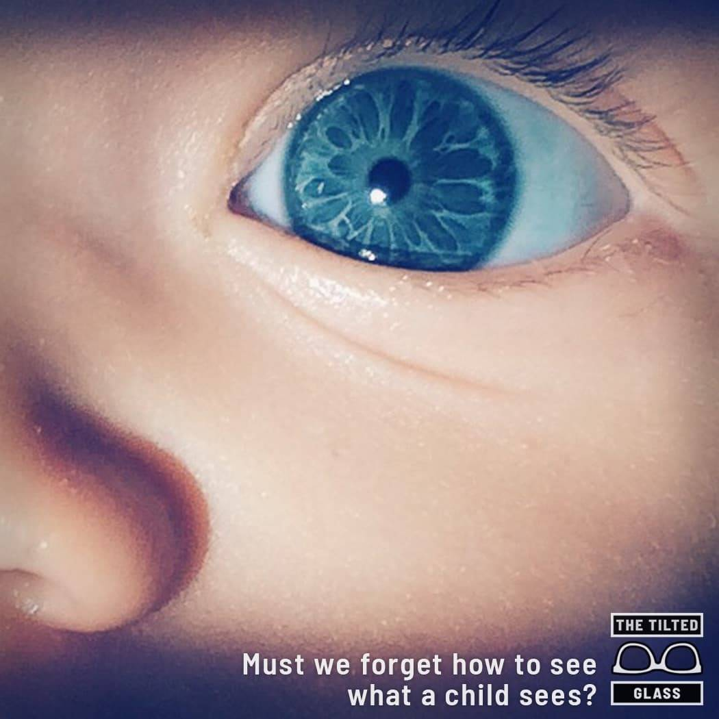 Must we forget how to see what a child sees?