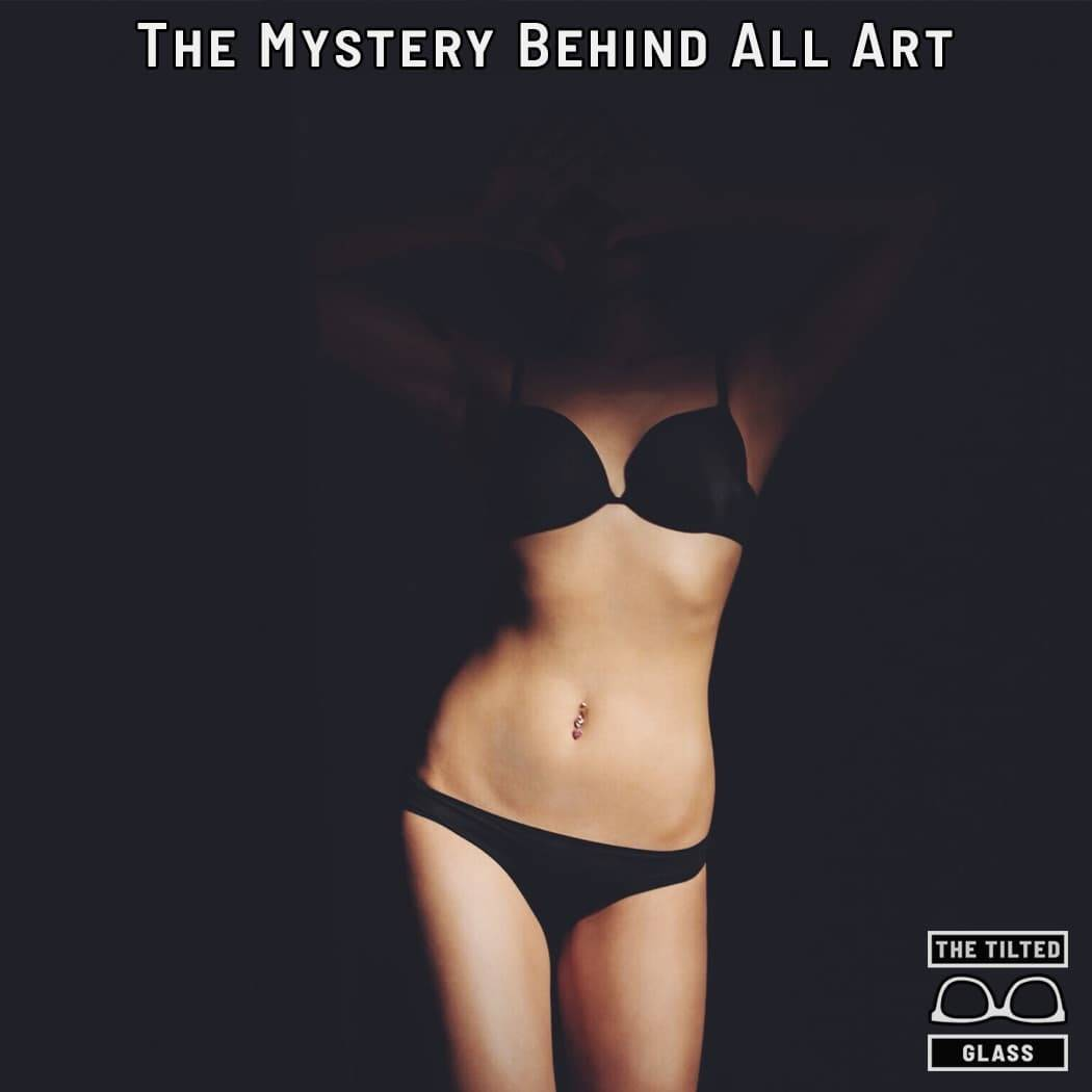 The Mystery Behind All Art