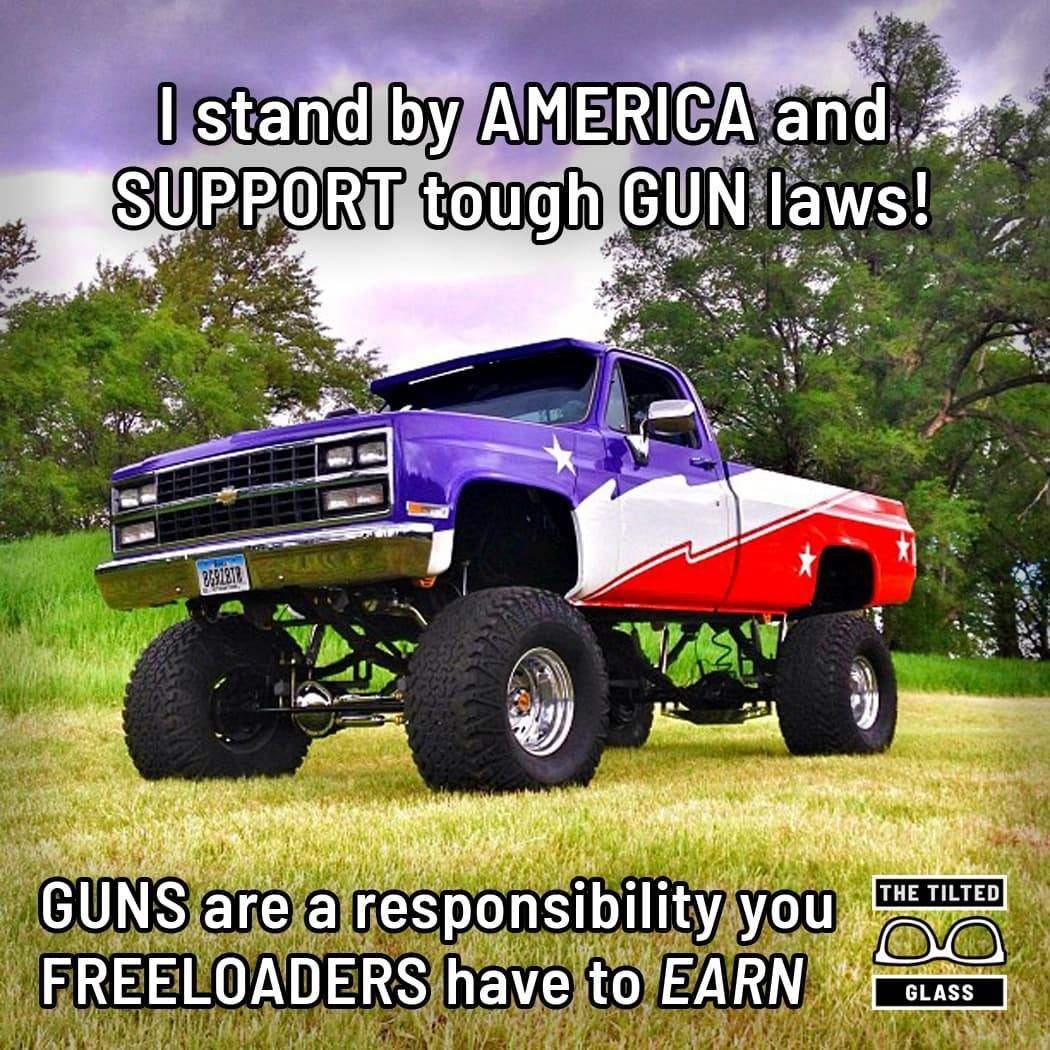 I stand by AMERICA and SUPPORT tough GUN laws!