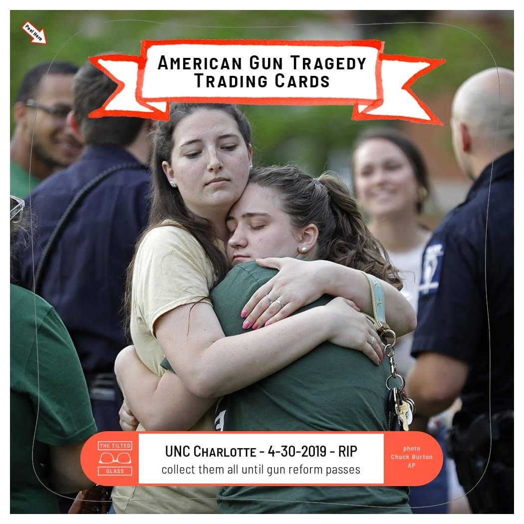 American Gun Tragedy Trading Cards - 4-30-2019 - UNC Charlotte