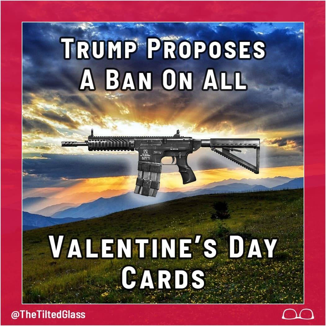 Trump Proposes A Ban On All Valentine's Day Cards