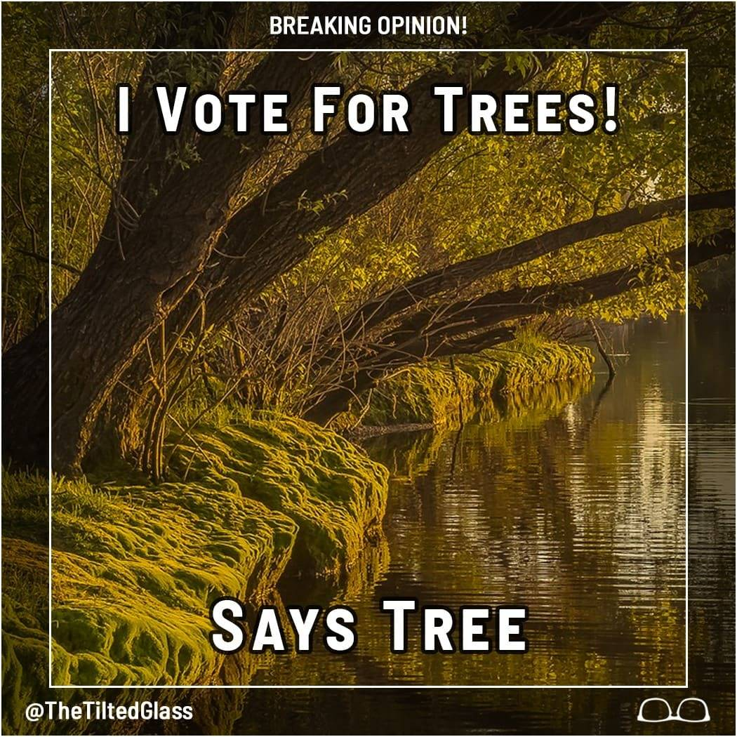 I Vote For Trees! Says Tree